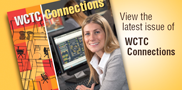 Take a look at our newest issue of WCTC Connections. This gives an overview of different degree programs, technical diplomas, and credit and non-credit classes for spring 2015.