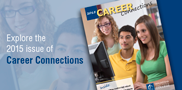 Explore the newest issue of WCTC Career Connections. Discover the benefits of a technical education, and learn about different degree and technical diploma programs offered in 2015.
