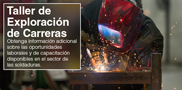 Is English your second language? WCTC is offering TWO Welding Career Exploration Workshops in Spanish for those wanting to learn more about employment and training opportunities in this high-demand field.