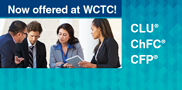 Earn your ChFC®, CLU® or CFP® certificate from The American College of Financial Services in partnership with WCTC. Convenient scheduling for financial services and insurance professionals. Learn more!