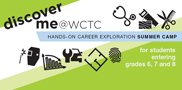 Join in the fun and explore in-demand careers at WCTC's Discover Me summer camp running July 31 – August 3. Sign-up now!
