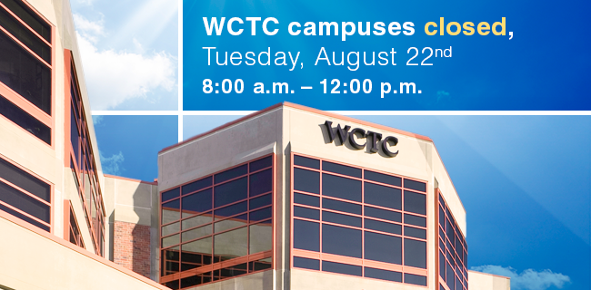 Waukesha County Technical College will be closed on Tuesday morning, Aug. 22, from 8 a.m. to noon.