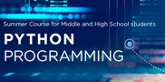 Sign up your teen for a 4-day summer camp, July 9 – 12, to explore Python programming. It's straightforward and easy to learn! Class size is limited.