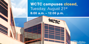 Waukesha County Technical College – Pewaukee and Waukesha campuses – will be closed Tuesday, Aug. 21, from 8 a.m. to noon, for an all-college in-service event. Both locations will reopen at noon, and regular campus activities will also resume at that time.